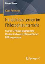 Handelndes Lernen Im Philosophieunterricht (Ethik Und Bildung)