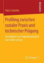 Profiling Zwischen Sozialer Praxis Und Technischer Pragung