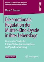 Die Emotionale Regulation Der Mutter-Kind-Dyade in Ihrer Lebenslage (Diversitat in Kommunikation Und Sprache Diversity in Commu)