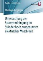 Untersuchung Der Stromverdrangung Im Stander Hoch Ausgenutzter Elektrischer Maschinen (Autouni Schriftenreihe, nr. 96)