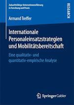 Internationale Personaleinsatzstrategien Und Mobilitatsbereitschaft (Zukunftsfahige Unternehmensfuhrung in Forschung Und Praxis)