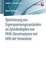 Optimierung Von Eigenspannungszustanden an Zylinderkopfen Von Pkw-Dieselmotoren Mit Hilfe Der Simulation (Autouni Schriftenreihe, nr. 97)