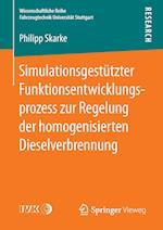 Simulationsgestutzter Funktionsentwicklungsprozess Zur Regelung Der Homogenisierten Dieselverbrennung (Wissenschaftliche Reihe Fahrzeugtechnik Universitat Stuttgar)
