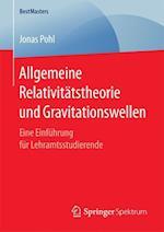 Allgemeine Relativitatstheorie Und Gravitationswellen (Bestmasters)