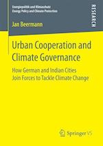 Urban Cooperation and Climate Governance : How German and Indian Cities Join Forces to Tackle Climate Change