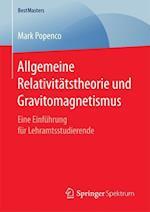Allgemeine Relativitatstheorie Und Gravitomagnetismus (Bestmasters)