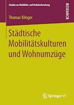 Stadtische Mobilitatskulturen Und Wohnumzuge (Studien Zur Mobilitats Und Verkehrsforschung)