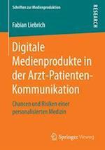 Digitale Medienprodukte in Der Arzt-Patienten-Kommunikation (Schriften Zur Medienproduktion)