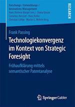 Technologiekonvergenz Im Kontext Von Strategic Foresight (Forschungs-/Entwicklungs-/innovations-management)