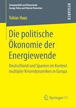 Die Politische Okonomie Der Energiewende (Energiepolitik Und Klimaschutz Energy Policy and Climate Pr)