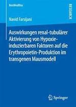 Auswirkungen Renal-Tubularer Aktivierung Von Hypoxie-Induzierbaren Faktoren Auf Die Erythropoietin-Produktion Im Transgenen Mausmodell (Bestmeddiss)