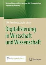Digitalisierung in Wirtschaft Und Wissenschaft (Weiterbildung Und Forschung Der Srh Fernhochschule The Mob)