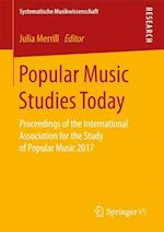 Popular Music Studies Today : Proceedings of the International Association for the Study of Popular Music 2017