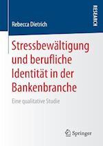 Stressbewaltigung Und Berufliche Identitat in Der Bankenbranche
