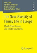The New Diversity of Family Life in Europe : Mobile Ethnic Groups and Flexible Boundaries