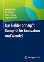 Das Heldenprinzip(r) Kompass Fur Innovation Und Wandel af Dieter Kraft, Karin Denisow, Nina Trobisch