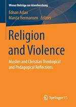 Religion and Violence : Muslim and Christian Theological and Pedagogical Reflections