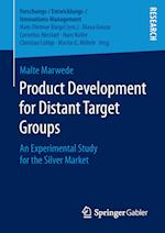 Product Development for Distant Target Groups : An Experimental Study for the Silver Market
