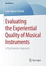 Evaluating the Experiential Quality of Musical Instruments : A Psychometric Approach