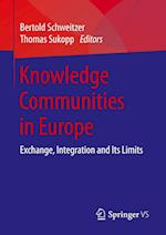 Knowledge Communities in Europe : Exchange, Integration and Its Limits