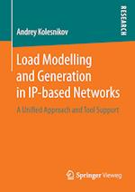 Load Modelling and Generation in IP-based Networks : A Unified Approach and Tool Support