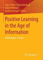 Positive Learning in the Age of Information : A Blessing or a Curse?