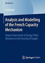 Analysis and Modelling of the French Capacity Mechanism : Impact Assessment of Energy Policy Measures on the Security of Supply