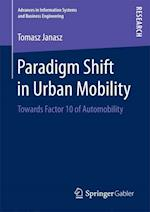 Paradigm Shift in Urban Mobility : Towards Factor 10 of Automobility
