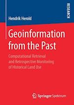 Geoinformation from the Past : Computational Retrieval and Retrospective Monitoring of Historical Land Use