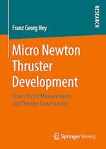 Micro Newton Thruster Development
