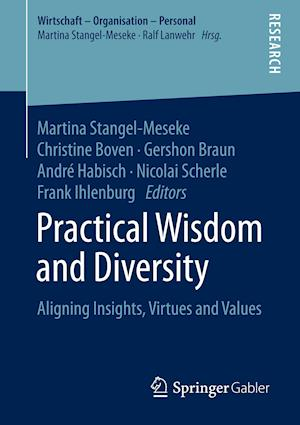 Practical Wisdom and Diversity : Aligning Insights, Virtues and Values