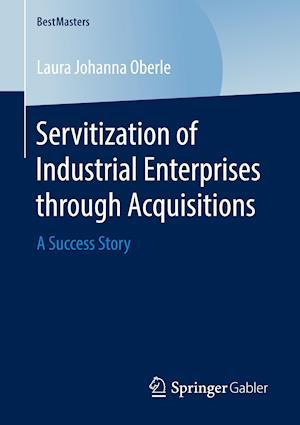 Servitization of Industrial Enterprises through Acquisitions