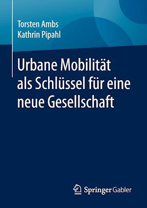 Urbane Mobilitat als Schlussel fur eine neue Gesellschaft