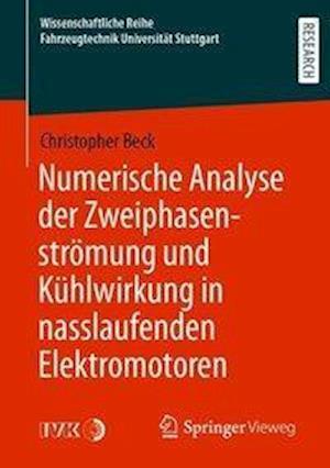 Numerische Analyse Der Zweiphasenströmung Und Kühlwirkung in Nasslaufenden Elektromotoren