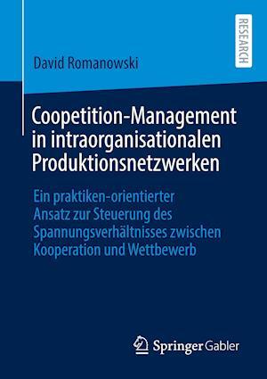 Coopetition-Management in Intraorganisationalen Produktionsnetzwerken