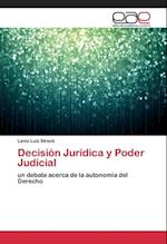 Decision Juridica y Poder Judicial