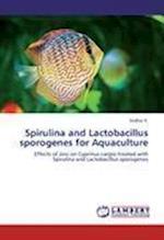 Spirulina and Lactobacillus Sporogenes for Aquaculture af K. Sridhar