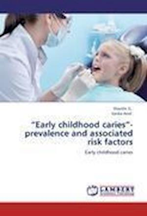 """""""Early childhood caries""""- prevalence and associated risk factors"""