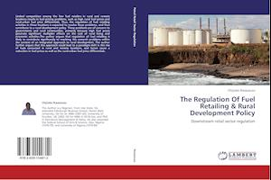 The Regulation Of Fuel Retailing & Rural Development Policy