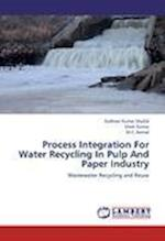 Process Integration for Water Recycling in Pulp and Paper Industry af Sudheer Kumar Shukla, Vivek Kumar, M. C. Bansal