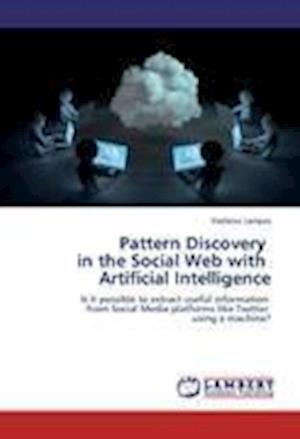 Pattern Discovery in the Social Web with Artificial Intelligence