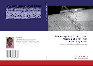 Seismicity and Attenuation Studies of Delhi and Adjoining Areas