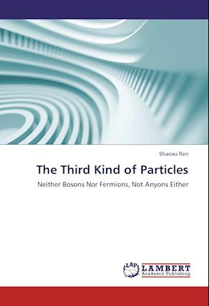 The Third Kind of Particles
