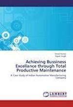 Achieving Bussiness Excellance Through Total Productive Maintenance
