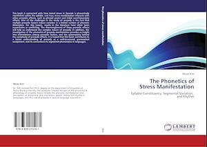 The Phonetics of Stress Manifestation