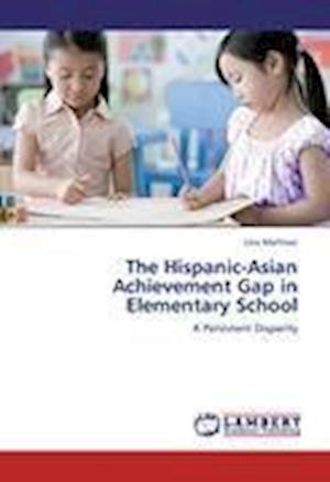 The Hispanic-Asian Achievement Gap in Elementary School
