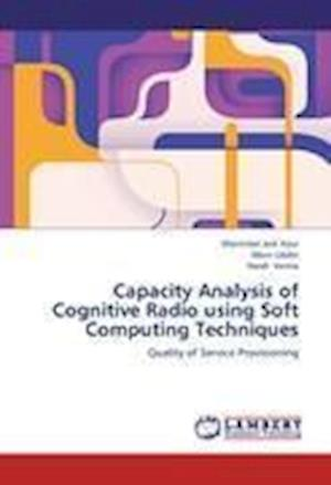 Capacity Analysis of Cognitive Radio Using Soft Computing Techniques
