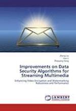 Improvements on Data Security Algorithms for Streaming Multimedia af Li Xue, Liu Zheng, Dong Zhaoyang