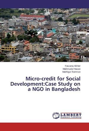 Micro-credit for Social Development:Case Study on a NGO in Bangladesh