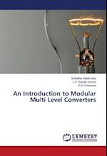 An Introduction to Modular Multi Level Converters